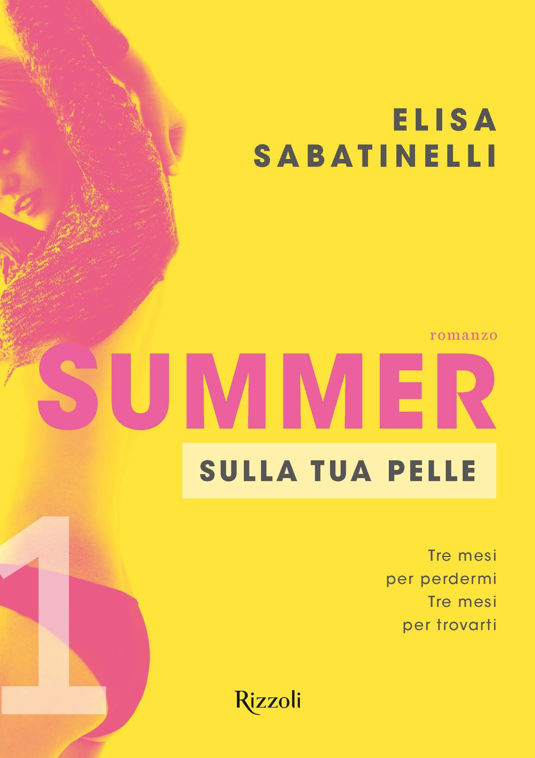 Sulla tua pelle<br> Summer 1