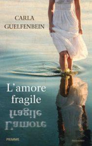 Carla Guelfenbein L'amore fragile