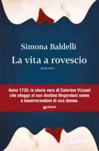 La vita a rovescio <br>Simona Baldelli