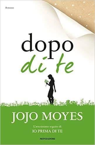 Dopo di te <br> Jojo Moyes