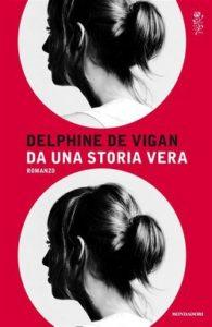 Da una storia vera <br> Delphine de Vigan