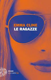 Le ragazze <br> Emma Cline