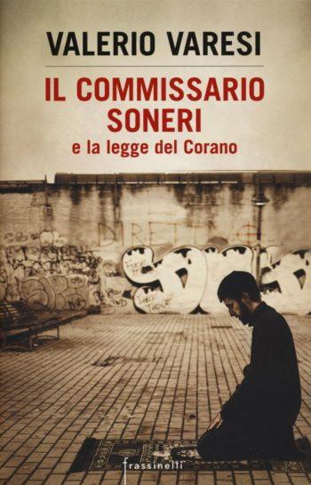 Valerio Varesi <br> Il Commissario Soneri e la legge del Corano