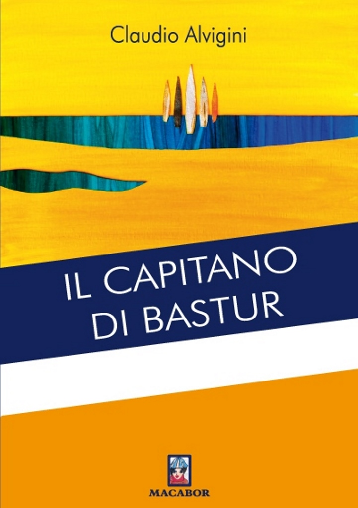 Il capitano di Bastur <br> Claudio Alvigini