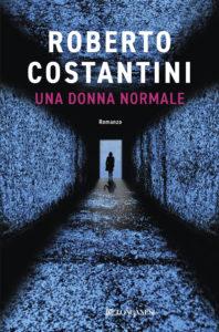 Una donna normale <br> Roberto Costantini