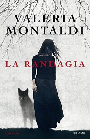 La randagia <br> Valeria Montaldi