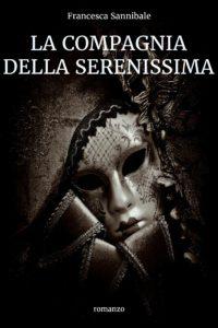 La compagnia della Serenissima <br> Francesca Sannibale