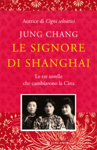 Le signore di Shanghai <br>Jung Chang