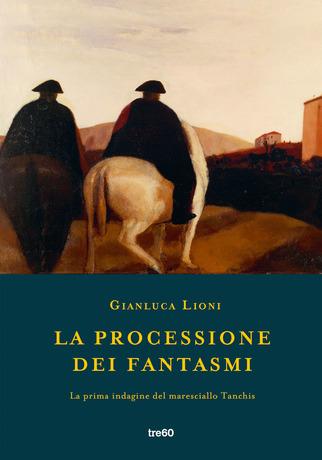 La processione dei fantasmi <br> Gianluca Lioni