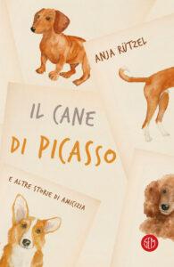 Il cane di Picasso <br> Anja Rützel