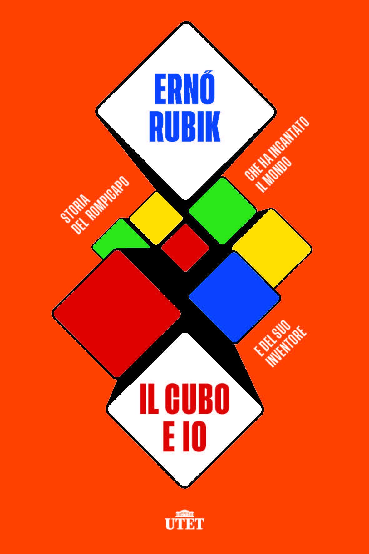 Il Cubo e io <br> Ernő Rubik