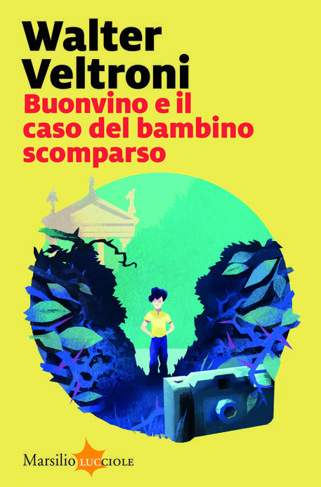 Buonvino e il caso del bambino scomparso<br>Walter Veltroni